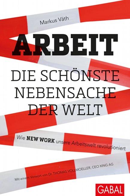 Cover Arbeit die schönste Nebensache der Welt Markus Väth